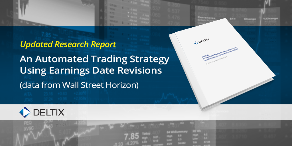 Update: An Automated Strategy Using Earnings Date Revisions (data from Wall Street Horizon), from Deltix