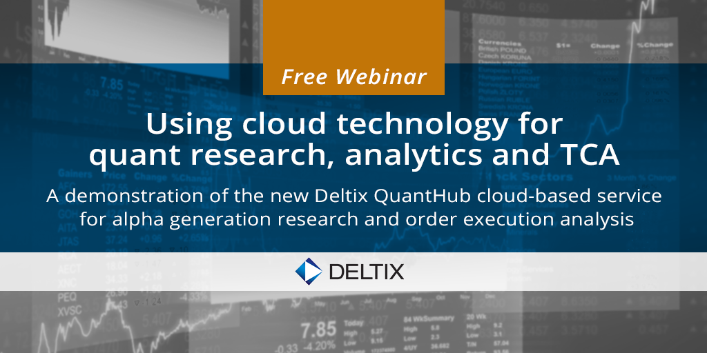 Free webinar: Using cloud technology forquant research, analytics and TCA