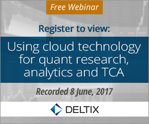 Register to view webinar - Using cloud technology for quant research, analytics and TCA. Recorded 8 June 2017